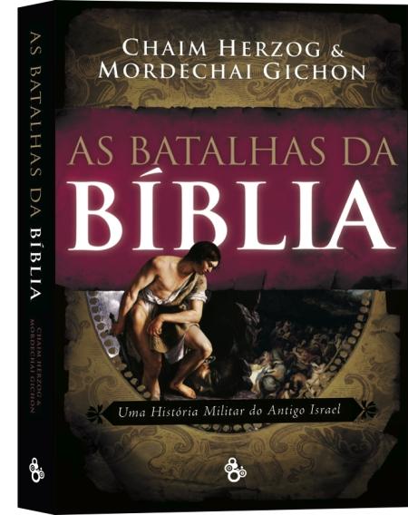 SUGESTÃO DE LEITURA: AS BATALHAS DA BÍBLIA, UMA HISTÓRIA MILITAR DO ANTIGOS ISRAEL