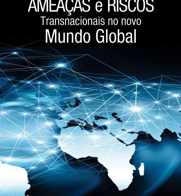 SUGESTÃO DE LEITURA: AMEAÇAS E RISCOS TRANSNACIONAIS NO NOVO MUNDO GLOBAL