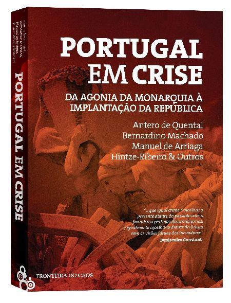 SUGESTÃO DE LEITURA: PORTUGAL EM CRISE, DA AGONIA DA MONARQUIA À IMPLANTAÇÃO DA REPÚBLICA