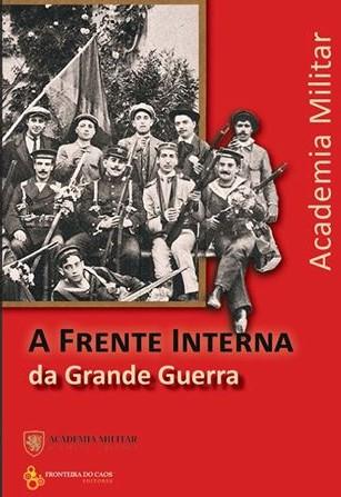 SUGESTÃO DE LEITURA: A FRENTE INTERNA DA GRANDE GUERRA
