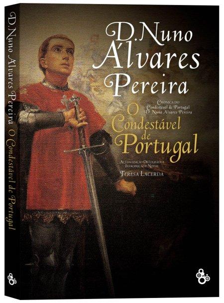 SUGESTÃO DE LEITURA: D. NUNO ÁLVARES PEREIRA, O CONDESTÁVEL DE PORTUGAL