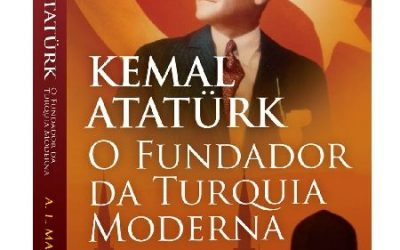 SUGESTÃO DE LEITURA: KEMAL ATATURK O FUNDADOR DA TURQUIA MODERNA