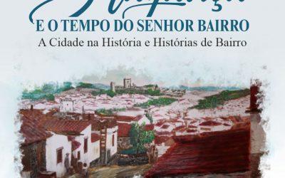 BRAGANÇA E O TEMPO DO SENHOR DO BAIRRO, A CIDADE NA HISTÓRIA E HISTÓRIAS DE BAIRRO